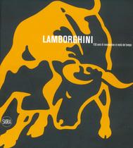 MOLINARI Luca e PORRO Raffaello (a cura di), Lamborghini. 100 anni di innovazione in metà del tempo, Skira, Ginevra-Milano, 2014