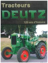 MAHEO Pierre-Yves, Tracteurs DEUTZ 120 ans d'histoire, Boulogne Billancourt, ETAI, 2007
