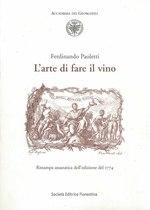 PAOLETTI Ferdinando, L'arte di fare il vino, Firenze, Società editrice fiorentina, 2003