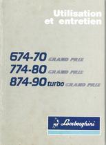 674-70 GRAND PRIX - 774-80 GRAND PRIX - 874-90 TURBO GRAND PRIX - Utilisation et Entretien