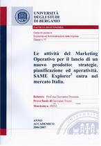 TREZZI Giovanni, Le Attività del Marketing Operativo per il lancio di un nuovo prodotto: strategie, pianificazione ed operatività. SAME Explorer 3 entra nel mercato Italia, Bergamo, S.n., 2006