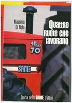 DI NOLA Massimo, QUATTRO RUOTE CHE LAVORANO, Milano, Edizioni del Sole 24 ore, 1987
