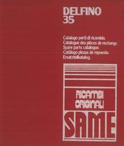 DELFINO 35 e FRUTTETO - Catalogo Parti di Ricambio / Catalogue de pièces de rechange / Spare parts catalogue / Ersatzteilliste / Lista de repuestos / Catálogo peças originais