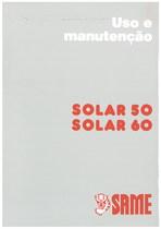 SOLAR 50 - SOLAR 60 - Uso e Manurençao