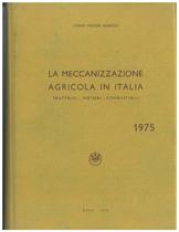 UTENTI MOTORI AGRICOLI (UMA), La meccanizzazione agricola in Italia, Roma, UMA Statistca, 1975