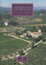 Storia della vite e del vino in Italia TOSCANA, Firenze, Edizioni Polistampa, 2007
