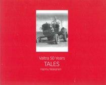 VALTRA 50 Years - TALES, S.l., S.n., 2000