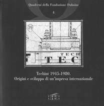 Techint 1945-1980. Origini e sviluppo di un impresa internazionale, S.l., Fondazione Dalmine, 2005