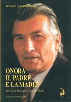 LAMBORGHINI Tonino, ONORA IL PADRE E LA MADRE, Venezia, Edizione universitaria, 1997