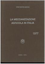UTENTI MOTORI AGRICOLI (UMA), La meccanizzazione agricola in Italia, Roma, UMA Statistica, 1977