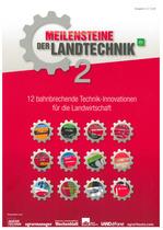 Meilensteine der Landtechnik 2, Munchen, Verlag und Herausgeber, 2013