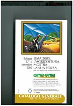 UNIONE COSTRUTTORI MACCHINE PER L' AGRICOLTURA (UNACOMA), EIMA 2005. L'AGRICOLTURA MOSTRA LA SUA FORZA, Roma, Edizione Unacoma service, 2005