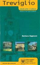 OGGIONNI Barbara, TREVIGLIO - Storia, arte e cutura, Treviglio, Edizioni Clessidra, 2002