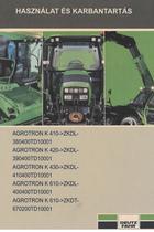 AGROTRON K 410 ->ZKDL380400TD10001 - AGROTRON K 420 ->ZKDL390400TD10001 - AGROTRON K 430 ->ZKDL410400TD10001 - AGROTRON K 610 ->ZKDL400400TD10001 - AGROTRON K 610 ->ZKDT670200TD10001 - Használat és karbantartás