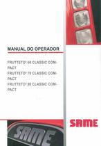 FRUTTETO³ 60 CLASSIC COMPACT - FRUTTETO³ 70 CLASSIC COMPACT - FRUTTETO³ 80 CLASSIC COMPACT - Manual do operador