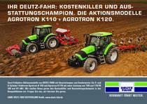 IHR DEUTZ-FAHR: KOSTENKILLER UND AUSSTATTUNGSCHAMPION. DIE AKTIONSMODELLE AGROTRON K 110 + AGROTRON K 120.
