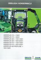 AGROPLUS 315 -> 15001 - AGROPLUS 315 -> 20001 - AGROPLUS 320 -> 1001/15001 - AGROPLUS 320 -> 5001/20001 - AGROPLUS 410 -> 1001/15001 - AGROPLUS 410 -> 5001/20001 - AGROPLUS 420 PROFILINE -> 1001/15001 - Obsluga i konserwacji