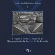 Fotografi in Archivio: studio Da Re, S.l., Fondazione Dalmine, 2012