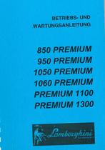 PREMIUM 850 - 950 - 1050 - 1060 - 1100 - 1300 - Betriebs- und Wartungsanleitung