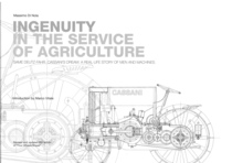 DI NOLA Massimo, Ingenuity in the service of agriculture - SAME DEUTZ-FAHR. Cassani dream: a real-life story of men and machines., Capriate San Gervasio, Archivio Storico SAME, 2012