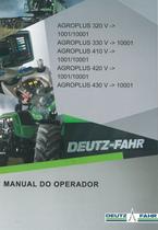 AGROPLUS 320 V ->1001/10001 - AGROPLUS 330 V -> 10001 - AGROPLUS 410 V ->1001/10001 - AGROPLUS 420 V ->1001/10001 - AGROPLUS 430 V ->10001 - Manual do operador
