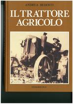 BEDOSTI Andrea, IL TRATTORE AGRICOLO, Bologna, Edagricole, 1995