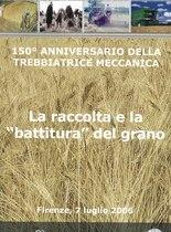 BEDOSTI Andrea, CAROZZA Aldo, La raccolta e la battitura del grano, Treviglio, Same Deutz-Fahr, 2006
