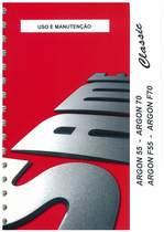 ARGON 55 - 70 CLASSIC - ARGON F 55 - F 70 CLASSIC - Uso e manutençao