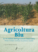 PISANTE Michele (a cura di), Agricoltura blu. La via italiana dell'agricoltura conservativa, Edagricole, Bologna, 2007