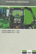 AGROCLIMBER 400 F -> 2001 - AGROCLIMBER 410 F ->2001 - Utilização e manutenção