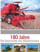 KÜHNSTETTER Albert, 180 Jahre. Die Geschichte des Mähdreschers, Historische Landtechnik Österreich, 2014