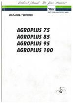 AGROPLUS 75-85-95-100 - Utilisation et Entretien
