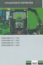 AGROFARM 410 T ->1001 - AGROFARM 410 T ->5001 - AGROFARM 420 T ->1001 - AGROFARM 420 T ->5001 - Utilisation et entretien