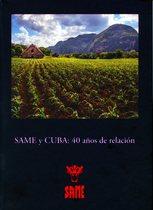 SAME y CUBA: 40 años de relación, S.l., S.n., 2013