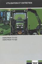 AGROTRON TTV 610 - AGROTRON TTV 620 - Utilisation et entretien