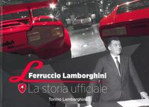 LAMBORGHINI Tonino, Ferruccio Lamborghini. La storia ufficiale, S.l., S.n., 2014