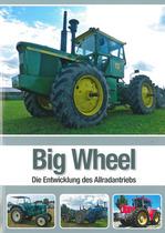 KÜHNSTETTER Albert, BIg Wheel - Die Entwicklung des Allradantriebs, Leiben, Historische Landtechnik Österreich, 2016