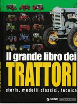 Il grande libro dei TRATTORI - storia, modelli classici, tecnica, Vimodrone, Giorgio Nada editore, 2007