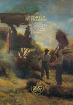 UN SECOLO DI PROGRESSO La storia dell'agricoltura cremonese on cento anni del Consorzio agrario, S.l., S.n., 1996