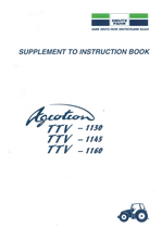 AGROTRON TTV 1130 - AGROTRON TTV 1145 - AGROTRON TTV 1160 - Supplement to instruction book