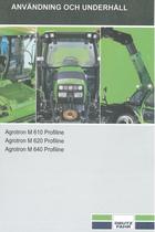 AGROTRON M 610 PROFILINE - AGROTRON M 620 PROFILINE - AGROTRON M 640 PROFILINE - Användning och underhâll