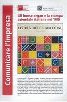Gli house organ e la stampa aziendale italiana nel '900, Milano, Fondazione Isec, 2010