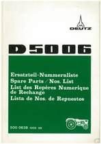 D 5006 -Ersatzteil-Nummerliste / Spare Parts - Nos. List / Liste de Repéres Numerique de Rechange / Lista de Nos. De Repuestos