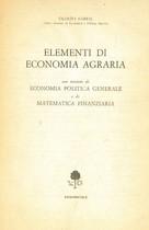 FABRIS Olinto, Elementi di economia agraria con nozioni di economia politica generale e di matematica finanziaria, Edagricole, 1981