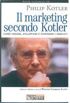 KOLTER Philip, SCOTT W. G., IL MARKETING SECONDO KOTLER, Milano, Il Sole 24 ore, 1999
