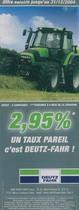 Offre valable jusq'au 31/12/2004 2, 95 % un taux pareil cìest Deutz - Fahr!