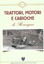 VITOZZI Matteo, Trattori, motori e carioche di Romagna, Libreria Automotoclub Storico Italiano Torino, 2016