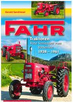 SANDRIESER Gerald, FAHR TRAKTOREN ROTE SCHLEPPER VOM BODENSEE 1938-1961, Willich, Verlag Klaus Rabe, 2015
