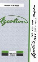 AGROTRON 120 PROFILINE - AGROTRON 130 PROFILINE - AGROTRON 150 PROFILINE - AGROTRON 150.7 PROFILINE - AGROTRON 165.7 PROFILINE - AGROTRON 180.7 PROFILINE - Instruction book
