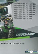 AGROPLUS 320 F ->1001/10001 - AGROPLUS 320 F ->5001/15001 - AGROPLUS 410 F ->1001/10001 - AGROPLUS 410 F ->5001/15001 - AGROPLUS 420 F ->1001/10001 - AGROPLUS 420 F ->5001/15001 - AGROPLUS 430 F ->10001 - AGROPLUS 430 F ->15001 - Manual do operador